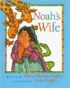 Noah's Wife - Marty Rhodes Figley, Anita Riggio