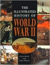The Illustrated History Of World War Ii - Owen Booth, John H. Walton