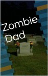 Yikes! My Dad is a Zombie - Paul Young