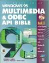 Windows 95 Multimedia & ODBC API Bible: With CDROM - Richard J. Simon, John Eaton
