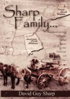Sharp Family - Patrick County, Virginia to Lauderdale County, Alabama and Beyond - David Guy Sharp