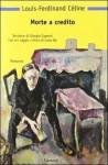 Morte a credito - Louis-Ferdinand Céline, Giorgio Caproni, Carlo Bo