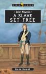 John Newton: A Slave Set Free - Irene Howat