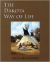 The Dakota Way of Life - Ella Cara Deloria