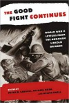The Good Fight Continues: World War II Letters from the Abraham Lincoln Brigade - Michael Nash, Melvin Small