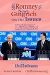 Mitt Romney vs. Newt Gingrich on the Issues: Side-By-Side Issue Stances of Gov. Mitt Romney (R, Ma) and Speaker Newt Gingrich (R, Ga) - Jesse Gordon