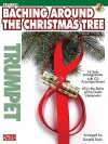 Baching Around the Christmas Tree: Trumpet (Play Along (Cherry Lane Music)) - Donald Sosin