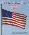 The American Flag: An American Symbol - Alison Eldridge, Stephen Eldridge