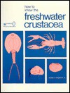 How to Know the Freshwater Crustacea - Joseph F. Fitzpatrick, John Bamrick, Edward T. Cawley, Joseph F. Fitzpatrick
