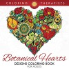 Botanical Hearts Designs Coloring Book For Adults (Botanical Heart Designs and Art Book Series) - Coloring Therapist