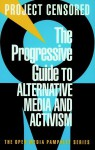 The Progressive Guide to Alternative Media and Activism - Project Censored