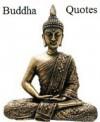 Buddha Quotes - Gautama Buddha