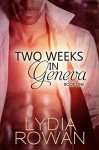 Two Weeks in Geneva: Book One - Lydia Rowan