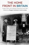 The Home Front in Britain: Images, Myths and Forgotten Experiences since 1914 - M. Andrews, J. Lomas, RICHARD SMOKE