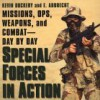 Special Forces In Action: Missions, Ops, Weapons, and Combat--Day by Day - Kevin Dockery, E. Abbrecht