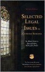 Selected Legal Issues in Catholic Schools, 2nd Ed. - Mary Angela Shaughnessy