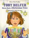 Toby Belfer Never Had a Christmas Tree (Toby Belfer Series) - Gloria Teles Pushker