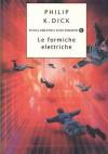 Le formiche elettriche - Philip K. Dick, Maurizio Nati