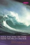Asia-Pacific in the New World Order (Pacific Studies) - Christopher Brook, Anthony McGrew