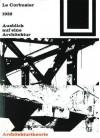 LeCorbusier und die Musik. Architekturtheorie / Musikgeschichte. - Peter Bienz