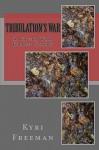 Tribulation's War: A Civil War Ghost Story - Kyri Freeman