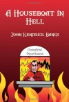 A Houseboat in Hell - John Kendrick Bangs