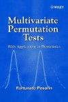 Multivariate Permutation Tests: With Applications in Biostatistics - Fortunato Pesarin