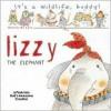 It's a Wild Life, Buddy!: Lizzie the Elephant (It's a Wildlife Buddy) - Daniela Deluca