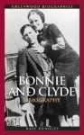Bonnie and Clyde: A Biography - Nate Hendley