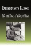 Rabindranath Tagore - Life and Times of a Bengali Poet (Biography) - Biographiq