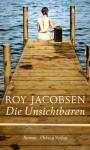Die Unsichtbaren - Roy Jacobsen