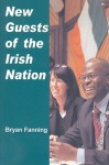 New Guests of the Irish Nation - Bryan Fanning