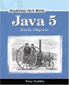 Starting Out with Java 5: Early Objects - Tony Gaddis