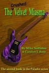 Crushed Velvet Miasma - Mike Nettleton, Carolyn J. Rose