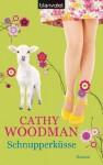 Schnupperküsse: Roman (German Edition) - Cathy Woodman, Irene Eisenhut