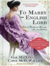 To Marry an English Lord - Gail MacColl, Carol McD. Wallace, Kate Reading