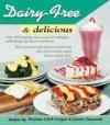 Dairy-Free & Delicious - Brenda Davis, Bryanna Clark Grogan, Joanne Stepaniak