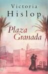 Plaza Granada - Victoria Hislop, Mariëlla Snel