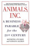 Animals Inc.: A Business Parable for the 21st Century - Kenneth Tucker, Vandana Allman