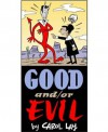 GOOD AND/OR EVIL: A Story Minute Selection (Featuring Madame Asgar and that Devil, Nick)(Reformatted) - Carol Lay, Wiiliam Glass