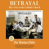 Betrayal: The Crisis in the Catholic Church: The Findings of the Investigation That Inspired the Major Motion Picture Spotlight - The Investigative Staff of the Boston Globe, Paul Boehmer, Hachette Audio