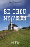 Be Thou My Vision (Hymns of the West Book 2) - Faith Blum