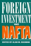 Foreign Investment and NAFTA - Alan M. Rugman