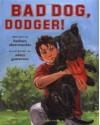 Bad Dog, Dodger! - Barbara Abercrombie