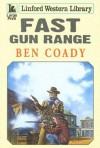 Fast Gun Range - Ben Coady