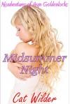 Midsummer Night: Misadventures of Aryn Goldenlocks - Cat Wilder