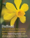 Daffodil: The Remarkable Story of the World's Most Popular Spring Flower - Noël Kingsbury