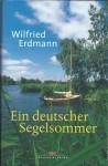 Ein deutscher Segelsommer - Wilfried Erdmann