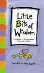 Little Bits of Wisdom : A Collection of Tips and Advice from Real Parents - Josie Bissett