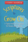 Scriptures to Grow On; A Family Handbook - Sam Laing, Lois Schmitt